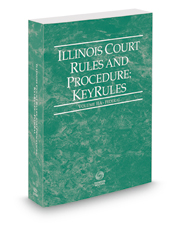 Illinois Court Rules and Procedure - Federal KeyRules, 2021 ed. (Vol. IIA, Illinois Court Rules)