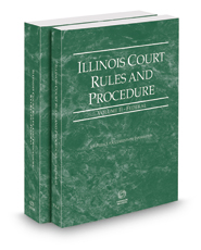 Illinois Court Rules and Procedure - Federal and Federal KeyRules, 2017 ed. (Vols. II-IIA, Illinois Court Rules)