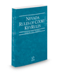 Nevada Rules of Court - Federal KeyRules, 2016 ed. (Vol. IIA, Nevada Court Rules)
