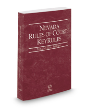 Nevada Rules of Court - Federal KeyRules, 2017 ed. (Vol. IIA, Nevada Court Rules)