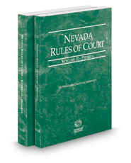 Nevada Rules of Court - Federal and Federal KeyRules, 2018 ed. (Vols. II & IIA, Nevada Court Rules)