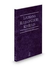 Louisiana Rules of Court - State KeyRules, 2021 ed. (Vol. IA, Louisiana Court Rules)
