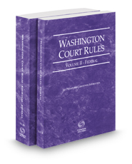 Washington Court Rules - Federal and Federal KeyRules, 2018 ed. (Vols. II & IIA, Washington Court Rules)