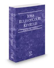Iowa Rules of Court - Federal KeyRules, 2017 ed. (Vol. IIA, Iowa Court Rules)