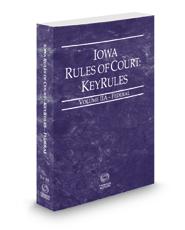 Iowa Rules of Court - Federal KeyRules, 2021 ed. (Vol. IIA, Iowa Court Rules)