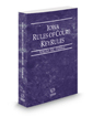 Iowa Rules of Court - Federal KeyRules, 2021 ed. (Vol. IIA, Iowa Court Rules)