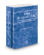Iowa Rules of Court – Federal and Federal KeyRules, 2018 ed. (Vols. II & IIA, Iowa Court Rules)