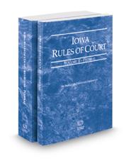 Iowa Rules of Court – Federal and Federal KeyRules, 2018 ed. (Vols. II & IIA, Iowa Court Rules)