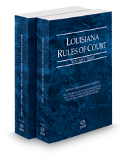 Louisiana Rules of Court - State and State KeyRules, 2018 ed. (Vols. I–IA, Louisiana Court Rules)