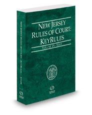 New Jersey Rules of Court - State KeyRules, 2019 ed. (Vol. IA, New Jersey Court Rules)