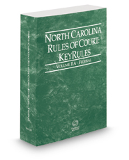 North Carolina Rules of Court - Federal KeyRules, 2017 ed. (Vol. IIA, North Carolina Court Rules)