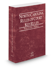 North Carolina Rules of Court - Federal KeyRules, 2018 ed. (Vol. IIA, North Carolina Court Rules)