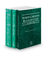 North Carolina Rules of Court - State, Federal and Federal KeyRules, 2021 ed. (Vols. I-IIA, North Carolina Court Rules)