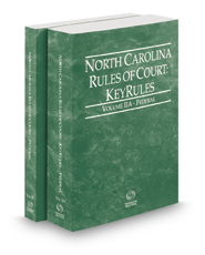 North Carolina Rules of Court - Federal and Federal KeyRules, 2017 ed. (Vols. II & IIA, North Carolina Court Rules)