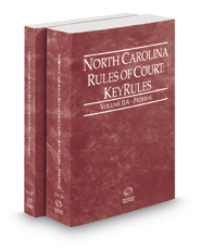 North Carolina Rules of Court - Federal and Federal KeyRules, 2018 ed. (Vols. II & IIA, North Carolina Court Rules)