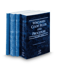 Wisconsin Court Rules and Procedure - State, Federal, Federal KeyRules, and Local, 2017 ed. (Vols. I-III, Wisconsin Court Rules)