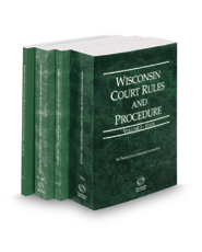Wisconsin Court Rules and Procedure - State, Federal, Federal KeyRules, and Local, 2018 ed. (Vols. I-III, Wisconsin Court Rules)