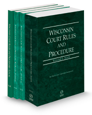 Wisconsin Court Rules and Procedure - State, Federal, Federal KeyRules, and Local, 2022 ed. (Vols. I-III, Wisconsin Court Rules)