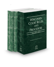 Wisconsin Court Rules and Procedure - State, Federal and Federal KeyRules, 2018 ed. (Vols. I-IIA, Wisconsin Court Rules)