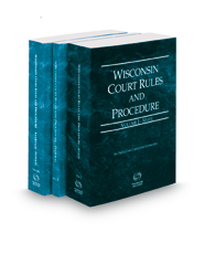 Wisconsin Court Rules and Procedure - State, Federal and Federal KeyRules, 2019 ed. (Vols. I-IIA, Wisconsin Court Rules)
