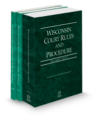 Wisconsin Court Rules and Procedure - State, Federal and Federal KeyRules, 2022 ed. (Vols. I-IIA, Wisconsin Court Rules)