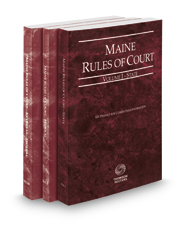 Maine Rules of Court - State, Federal and Federal KeyRules, 2017 ed. (Vols. I-IIA, Maine Court Rules)