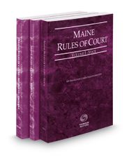 Maine Rules of Court - State, Federal and Federal KeyRules, 2018 ed. (Vols. I-IIA, Maine Court Rules)