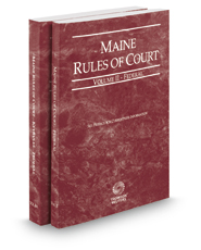 Maine Rules of Court - Federal and Federal KeyRules, 2017 ed. (Vols. II & IIA, Maine Court Rules)
