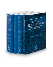 Tennessee Rules of Court - State, Federal, Federal KeyRules, and Local, 2018 ed. (Vols. I-III, Tennessee Court Rules)