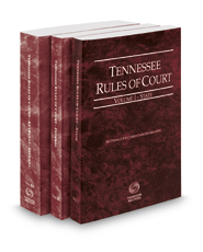 Tennessee Rules of Court - State, Federal and Federal KeyRules, 2017 ed. (Vols. I-IIA, Tennessee Court Rules)