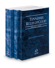 Tennessee Rules of Court - State, Federal and Federal KeyRules, 2018 ed. (Vols. I-IIA, Tennessee Court Rules)