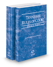 Tennessee Rules of Court - Federal and Federal KeyRules, 2018 ed. (Vols. II & IIA, Tennessee Court Rules)