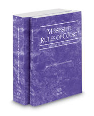Mississippi Rules of Court - Federal and Federal KeyRules, 2017 ed. (Vols. II & IIA, Mississippi Court Rules)