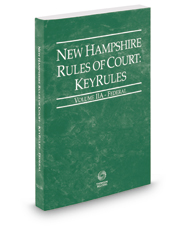 New Hampshire Rules of Court - Federal KeyRules, 2017 ed. (Vol. IIA, New Hampshire Court Rules)