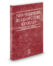 New Hampshire Rules of Court - Federal KeyRules, 2018 ed. (Vol. IIA, New Hampshire Court Rules)