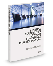 Business Counselor's Law & Compliance Practice Manual, 2014 ed.