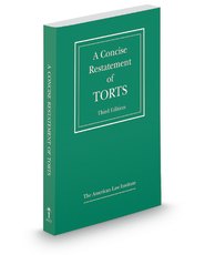 A Concise Restatement of Torts, 3d (American Law Institute)