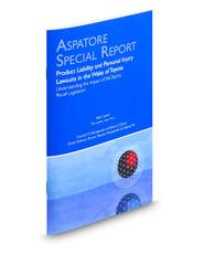 Product Liability and Personal Injury Lawsuits in the Wake of Toyota: Understanding the Impact of the Toyota Recall Legislation (Aspatore Special Report)