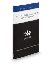 Recent Developments in Securities Law, 2016 ed.: Leading Lawyers on Understanding Important Legislation and Complying with SEC Rules and Regulations (Inside the Minds)