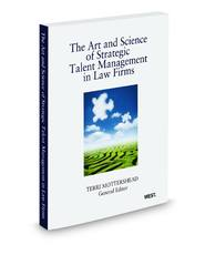 The Art and Science of Strategic Talent Management In Law Firms, 2010 ed.