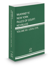 McKinney's New York Rules of Court - Local Civil KeyRules, 2018 ed. (Vol. IIIA, New York Court Rules)