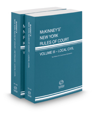 McKinney's New York Rules of Court - Local and Local KeyRules, 2017 ed. (Vols. III & IIIA, New York Court Rules)