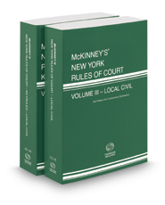 McKinney's New York Rules of Court - Local and Local KeyRules, 2018 ed. (Vols. III & IIIA, New York Court Rules)