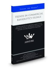 Trends in Commercial Bankruptcy Filings: Leading Lawyers on Preparing Clients to File, Navigating Recent Liquidations and Sales, and Revising Existing Bankruptcy Strategies (Inside the Minds)