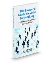 The Lawyer's Guide to Social Networking: Understanding Social Media's Impact on the Law
