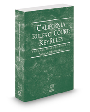 California Rules of Court - Federal KeyRules, 2017 revised ed. (Vol. IIB, California Court Rules)