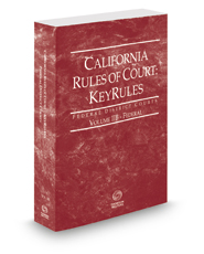 California Rules of Court - Federal KeyRules, 2018 ed. (Vol. IIB, California Court Rules)