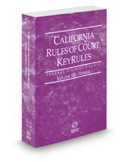California Rules of Court - Federal KeyRules, 2019 ed. (Vol. IIB, California Court Rules)
