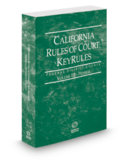 California Rules of Court - Federal KeyRules, 2021 revised ed. (Vol. IIB, California Court Rules)