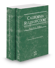 California Rules of Court - Federal District Court and Federal District Court KeyRules, 2017 revised ed. (Vols. II & IIB, California Court Rules)
